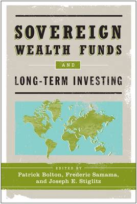 Sovereign Wealth Funds and Long-Term Investing (Paperback)