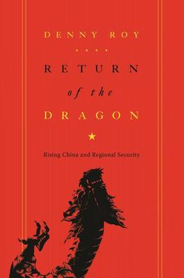 Return of the Dragon: Rising China and Regional Security - Contemporary Asia in the World (Hardback)