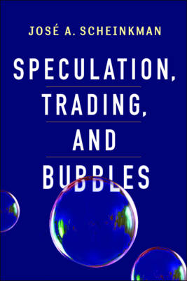 Speculation, Trading, and Bubbles - Kenneth J. Arrow Lecture Series (Hardback)