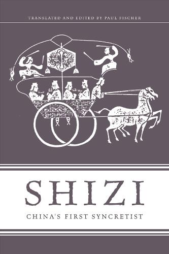 Shizi: China's First Syncretist (Hardback)