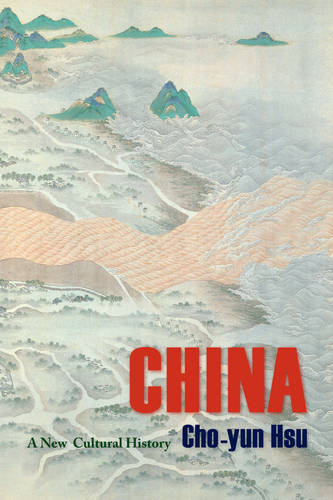 China: A New Cultural History - Masters of Chinese Studies (Paperback)