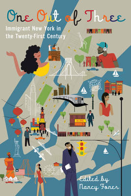 One Out of Three: Immigrant New York in the Twenty-First Century (Hardback)