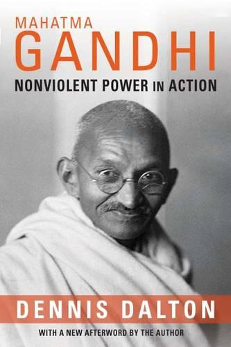 Mahatma Gandhi: Nonviolent Power in Action (Hardback)