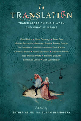 In Translation: Translators on Their Work and What It Means (Hardback)