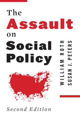 The Assault on Social Policy (Hardback)