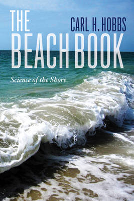 The Beach Book: Science of the Shore (Hardback)