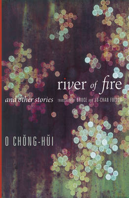 River of Fire and Other Stories - Weatherhead Books on Asia (Hardback)