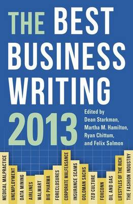 The Best Business Writing 2013 - Columbia Journalism Review Books (Paperback)