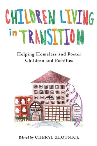 Children Living in Transition: Helping Homeless and Foster Care Children and Families (Hardback)