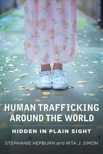 Human Trafficking Around the World: Hidden in Plain Sight (Hardback)