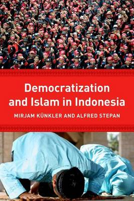 Democracy and Islam in Indonesia - Religion, Culture, and Public Life (Paperback)