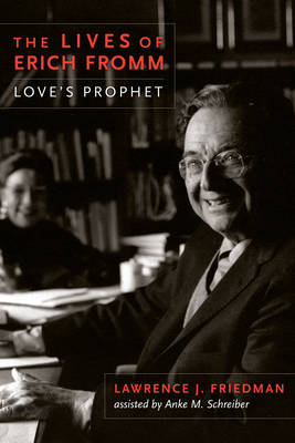 The Lives of Erich Fromm: Love's Prophet (Paperback)