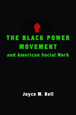 The Black Power Movement and American Social Work (Hardback)