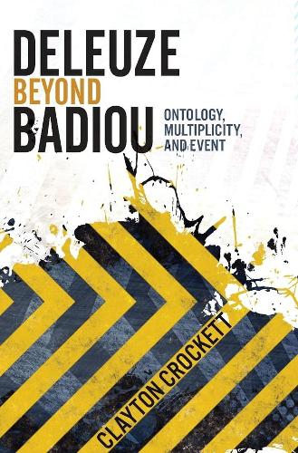 Deleuze Beyond Badiou: Ontology, Multiplicity, and Event - Insurrections: Critical Studies in Religion, Politics, and Culture (Paperback)