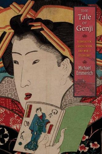 The Tale of Genji: Translation, Canonization, and World Literature (Paperback)