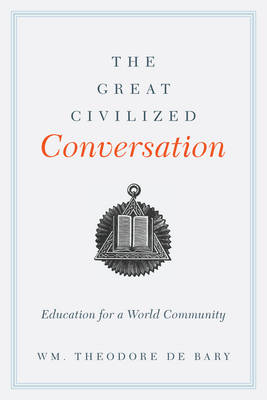 The Great Civilized Conversation: Education for a World Community (Paperback)