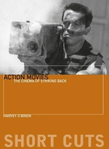 Action Movies: The Cinema of Striking Back (Paperback)