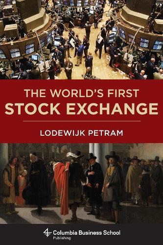 The World's First Stock Exchange - Columbia Business School Publishing (Hardback)