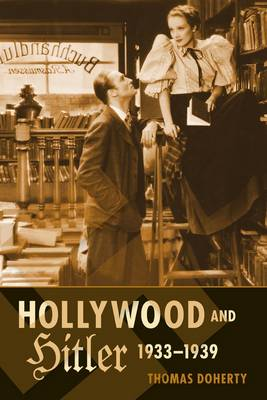 Hollywood and Hitler, 1933-1939 - Film and Culture Series (Hardback)