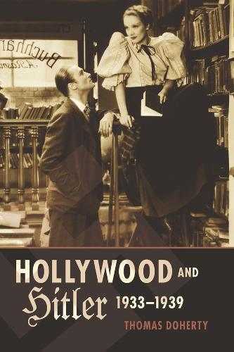Hollywood and Hitler, 1933-1939 - Film and Culture Series (Paperback)