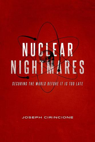 Nuclear Nightmares: Securing the World Before It Is Too Late (Paperback)