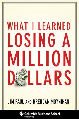 What I Learned Losing a Million Dollars (Hardback)