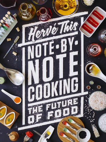 Note-by-Note Cooking: The Future of Food - Arts and Traditions of the Table: Perspectives on Culinary History (Hardback)