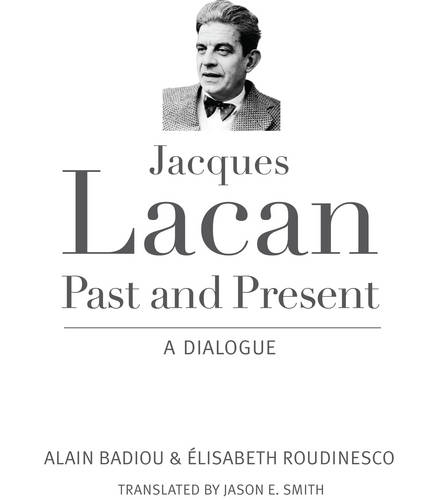 Jacques Lacan, Past and Present: A Dialogue (Hardback)