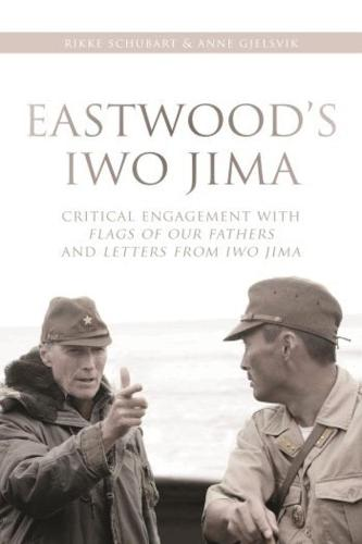 Eastwood's Iwo Jima: Critical Engagements With Flags of Our Fathers and Letters from Iwo Jima (Hardback)