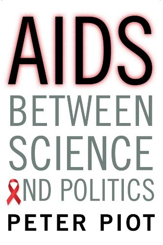 AIDS Between Science and Politics (Hardback)