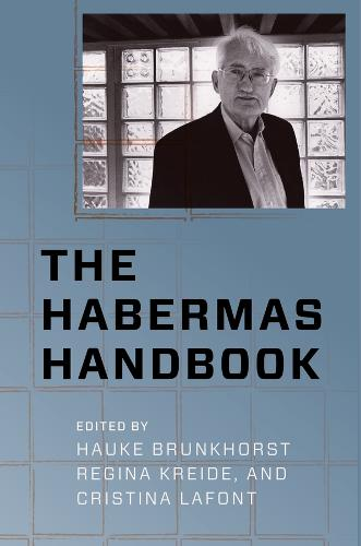 The Habermas Handbook - New Directions in Critical Theory 40 (Hardback)