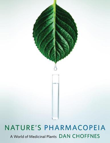 Nature's Pharmacopeia: A World of Medicinal Plants (Hardback)