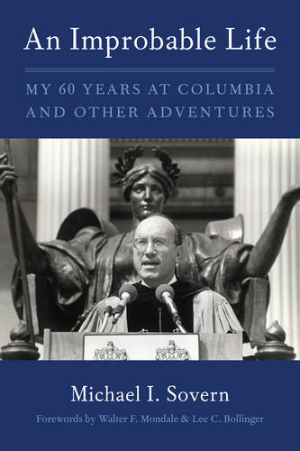 An Improbable Life: My Sixty Years at Columbia and Other Adventures (Hardback)