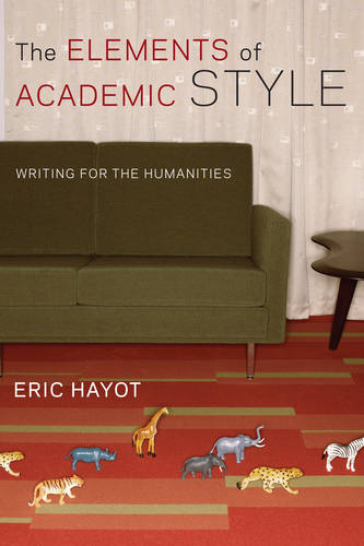 The Elements of Academic Style: Writing for the Humanities (Paperback)