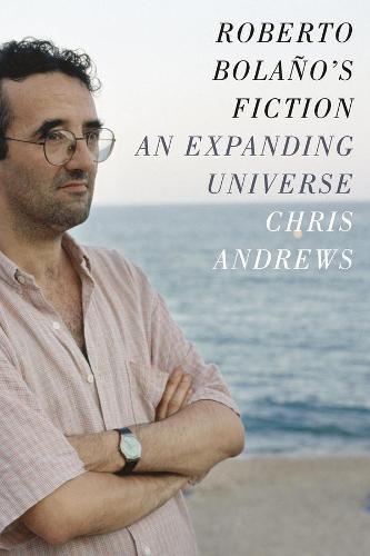 Roberto Bolano's Fiction: An Expanding Universe (Paperback)