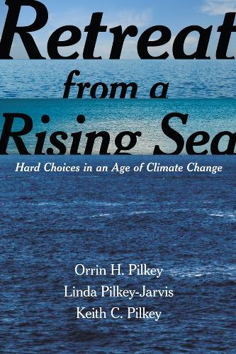 Retreat from a Rising Sea: Hard Choices in an Age of Climate Change (Paperback)