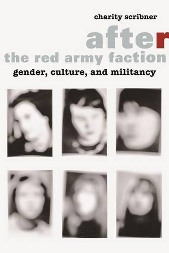 After the Red Army Faction: Gender, Culture, and Militancy (Hardback)