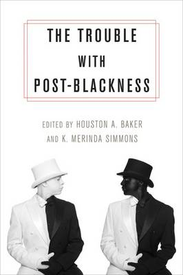 The Trouble with Post-Blackness (Hardback)