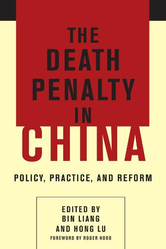 The Death Penalty in China: Policy, Practice, and Reform (Paperback)