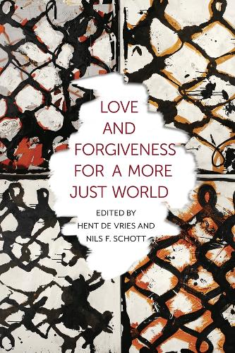 Love and Forgiveness for a More Just World - Religion, Culture, and Public Life 24 (Hardback)