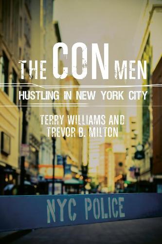 The Con Men: Hustling in New York City - Studies in Transgression (Hardback)