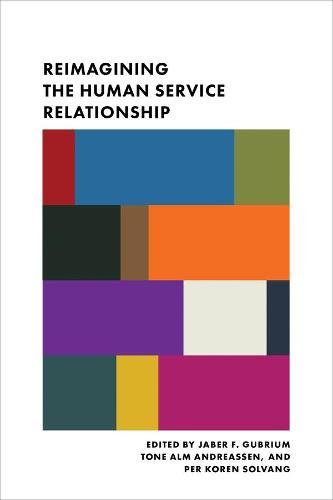 Reimagining the Human Service Relationship (Hardback)