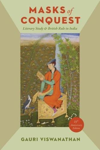 Masks of Conquest: Literary Study and British Rule in India (Paperback)