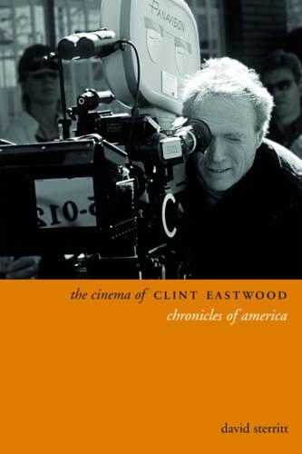 The Cinema of Clint Eastwood: Chronicles of America - Directors' Cuts (Hardback)