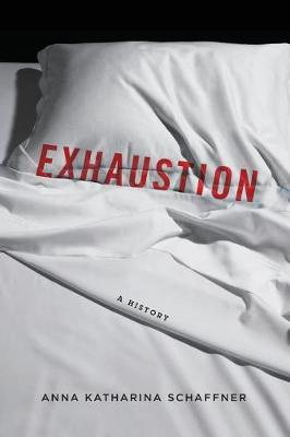 Exhaustion: A History (Paperback)