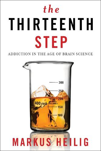 The Thirteenth Step: Addiction in the Age of Brain Science (Paperback)