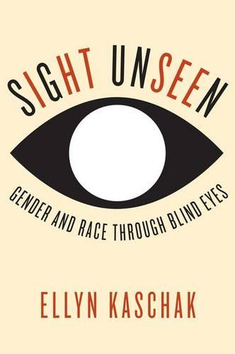 Sight Unseen: Gender and Race Through Blind Eyes (Hardback)