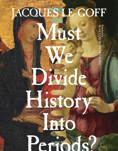 Must We Divide History Into Periods? (Hardback)