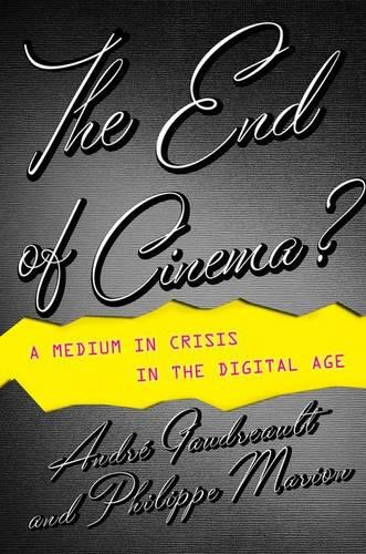 The End of Cinema?: A Medium in Crisis in the Digital Age - Film and Culture Series (Paperback)