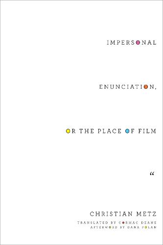 Impersonal Enunciation, or the Place of Film (Hardback)